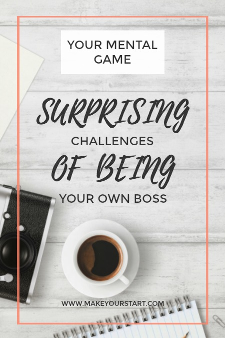 Surprising Challenges Of Being Your Own Boss